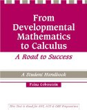 From Developmental Mathematics to Calculus a Road to Success A Student Handbook Revised  9780757517600 Front Cover