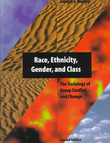 Race, Ethnicity, Gender, and Class The Sociology of Group Conflict and Change 2nd 1998 9780761985600 Front Cover