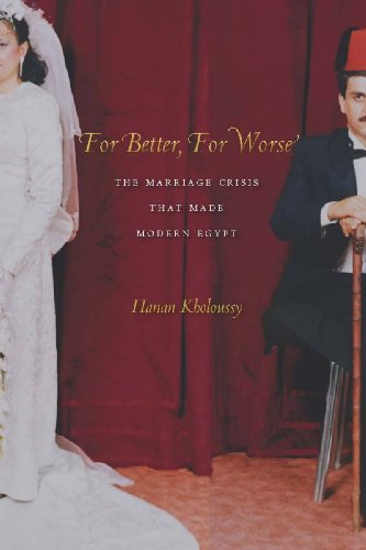 For Better, for Worse The Marriage Crisis That Made Modern Egypt  2010 edition cover
