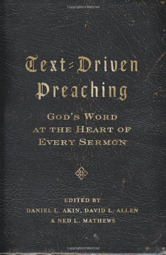 Text-Driven Preaching God's Word at the Heart of Every Sermon N/A edition cover