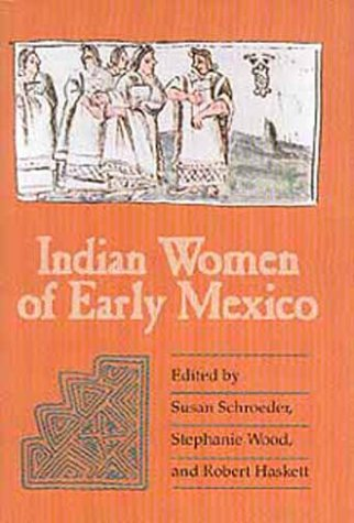 Indian Women of Early Mexico  N/A edition cover