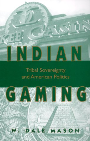 Indian Gaming Tribal Sovereignty and American Politics N/A edition cover