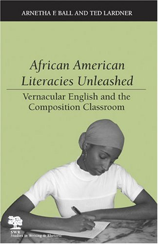 African American Literacies Unleashed Vernacular English and the Composition Classroom  2005 edition cover