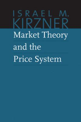 Market Theory and the Price System   2011 9780865977600 Front Cover