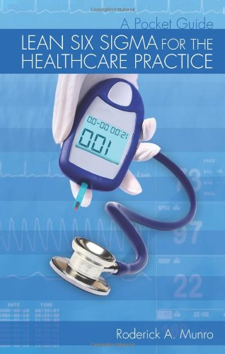 Lean Six Sigma for the Healthcare Practice A Pocket Guide  2009 edition cover
