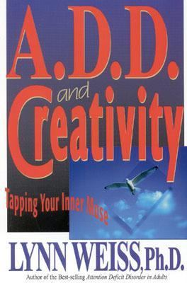 A.D.D. and Creativity Tapping Your Inner Muse N/A 9780878339600 Front Cover