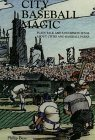 City Baseball Magic : Plain Talk and Uncommon Sense about Cities and Baseball Parks  1999 edition cover