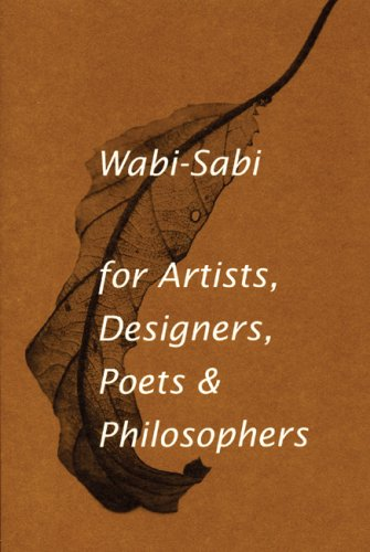 Wabi-Sabi For Artists, Designers, Poets and Philosophers  2008 9780981484600 Front Cover