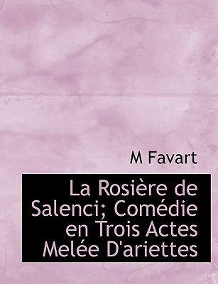Rosi�re de Salenci; Com�die en Trois Actes Mel�e D'Ariettes  N/A 9781115037600 Front Cover