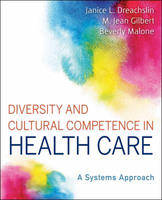 Diversity and Cultural Competence in Health Care A Systems Approach  2013 edition cover