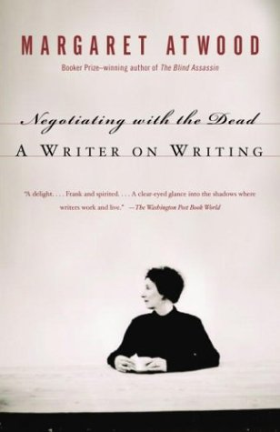 Negotiating with the Dead A Writer on Writing  2002 edition cover