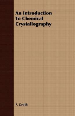 Introduction to Chemical Crystallography  N/A 9781406717600 Front Cover