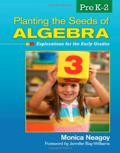 Planting the Seeds of Algebra, PreK-2 Explorations for the Early Grades  2012 edition cover