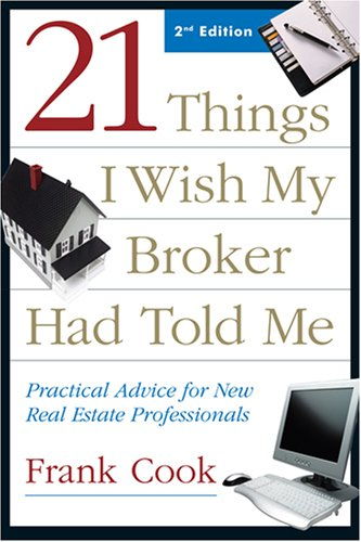 21 Things I Wish My Broker Had Told Me Practical Advice for New Real Estate Professionals 2nd edition cover