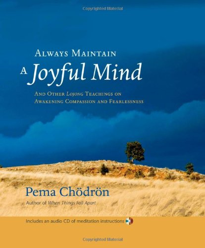 Always Maintain a Joyful Mind And Other Lojong Teachings on Awakening Compassion and Fearlessness  2007 edition cover