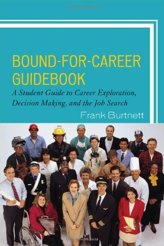 Bound-for-Career Guidebook A Student Guide to Career Exploration, Decision Making, and the Job Search  2010 (Student Manual, Study Guide, etc.) edition cover