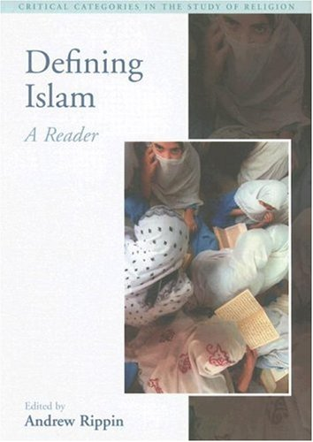 Defining Islam A Reader  2007 9781845530600 Front Cover