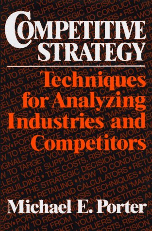 Competitive Strategy Techniques for Analyzing Industries and Competitors  1980 edition cover