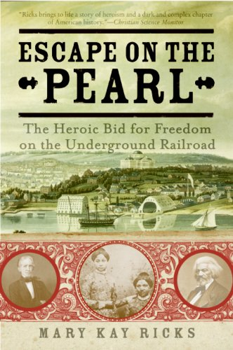Escape on the Pearl The Heroic Bid for Freedom on the Underground Railroad N/A 9780060786601 Front Cover
