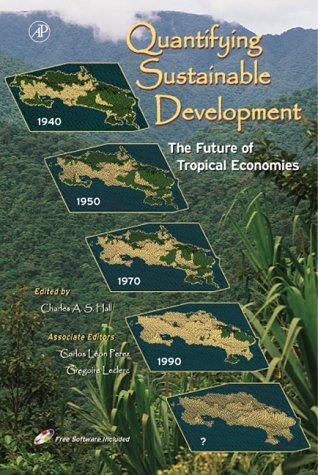Quantifying Sustainable Development The Future of Tropical Economies 3rd 2000 9780123188601 Front Cover