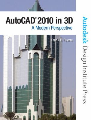 AutoCAD 2010 In 3D A Modern Approach  2010 9780135071601 Front Cover