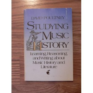 Studying Music History : Learning, Reasoning and Writing about Music History and Literature 1st 9780138588601 Front Cover