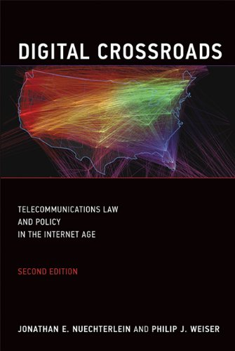 Digital Crossroads Telecommunications Law and Policy in the Internet Age 2nd 2013 edition cover