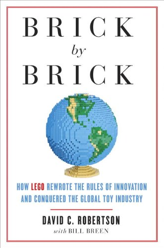 Brick by Brick How LEGO Rewrote the Rules of Innovation and Conquered the Global Toy Industry N/A edition cover