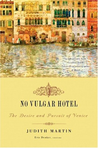 No Vulgar Hotel The Desire and Pursuit of Venice  2008 edition cover