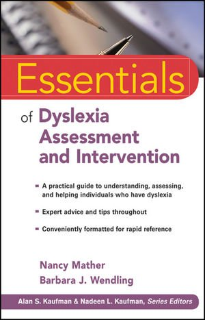 Essentials of Dyslexia Assessment and Intervention   2012 9780470927601 Front Cover