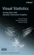Visual Statistics Seeing Data with Dynamic Interactive Graphics  2006 9780471681601 Front Cover