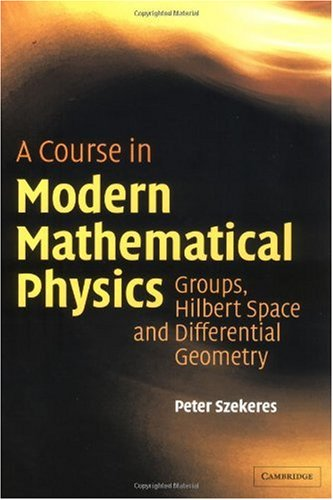 Course in Modern Mathematical Physics Groups, Hilbert Space and Differential Geometry  2004 9780521829601 Front Cover