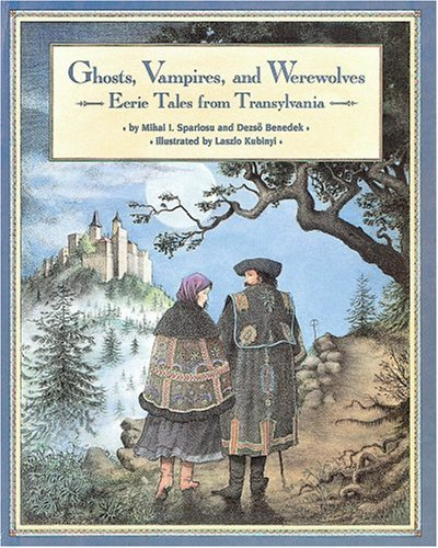 Ghosts, Vampires and Werewolves Eerie Tales from Transylvania N/A edition cover