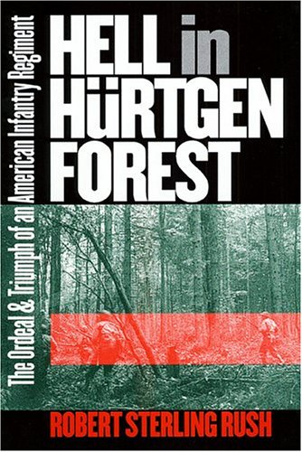 Hell in Hurtgen Forest The Ordeal and Triumph of an American Infantry Regiment  2001 edition cover