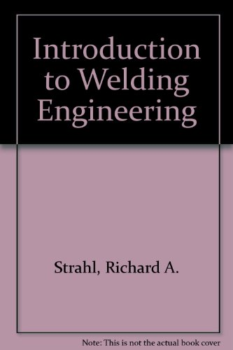 Introduction to Welding Engineering   2009 (Revised) edition cover