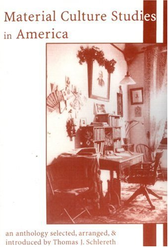 Material Culture Studies in America An Anthology N/A edition cover