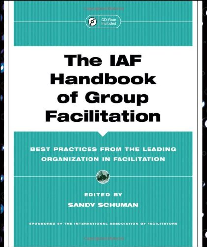 IAF Handbook of Group Facilitation Best Practices from the Leading Organization in Facilitation  2005 edition cover