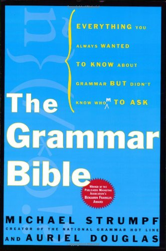 Grammar Bible Everything You Always Wanted to Know about Grammer but Didn't Know Whom to Ask  2004 (Revised) edition cover
