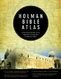 Holman Bible Atlas A Complete Guide to the Expansive Geography of Biblical History  2014 9780805497601 Front Cover