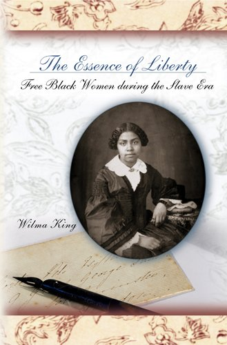 Essence of Liberty Free Black Women During the Slave Era  2006 edition cover