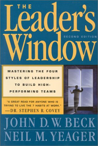 Leader's Window Mastering the Four Styles of Leadership to Build High-Performing Teams 2nd 2001 9780891061601 Front Cover