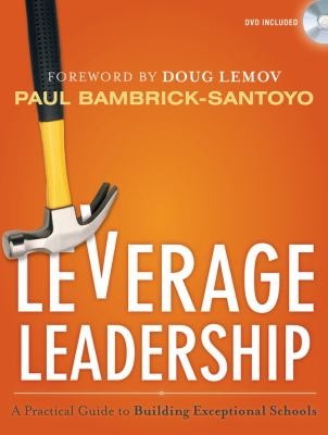 Leverage Leadership A Practical Guide to Building Exceptional Schools  2012 edition cover