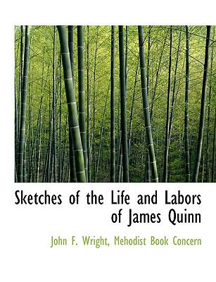 Sketches of the Life and Labors of James Quinn N/A edition cover