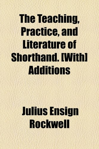 Teaching, Practice, and Literature of Shorthand [with] Additions  2010 edition cover