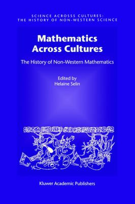 Mathematics Across Cultures The History of Non-Western Mathematics  2000 edition cover