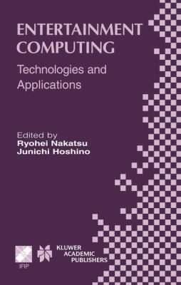 Entertainment Computing Technologies and Applications  2003 9781402073601 Front Cover