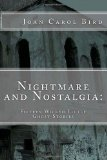 Nightmare and Nostalgia: Fifteen Wicked Little Ghost Stories  N/A 9781492847601 Front Cover