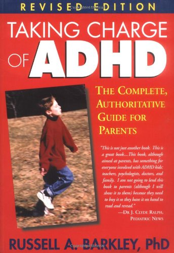 Taking Charge of ADHD, Revised Edition The Complete, Authoritative Guide for Parents 2nd 2000 (Revised) edition cover