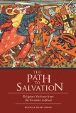 Path to Salvation Religious Violence from the Crusades to Jihad N/A edition cover