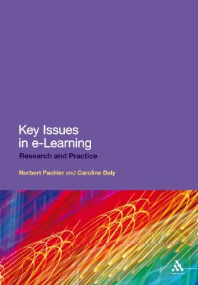 Key Issues in E-Learning Research and Practice  2011 9781847063601 Front Cover